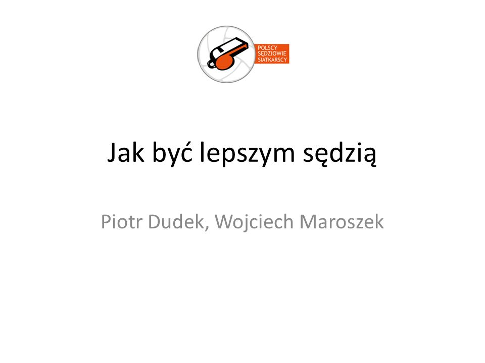 Piotr Dudek, Wojciech Maroszek