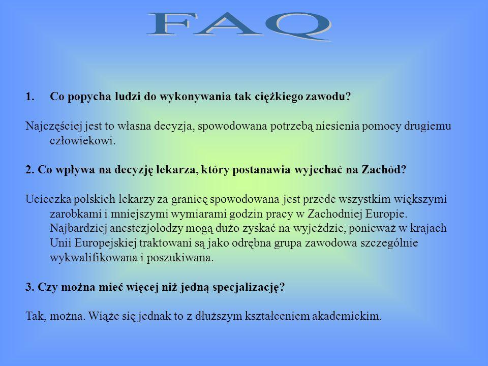 FAQ Co popycha ludzi do wykonywania tak ciężkiego zawodu