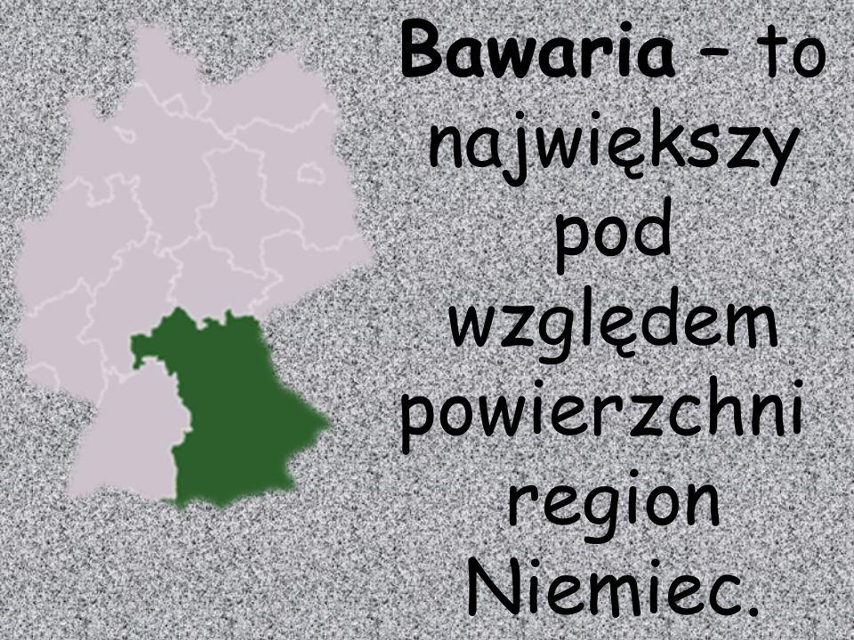 Bawaria – to największy pod względem powierzchni region Niemiec.