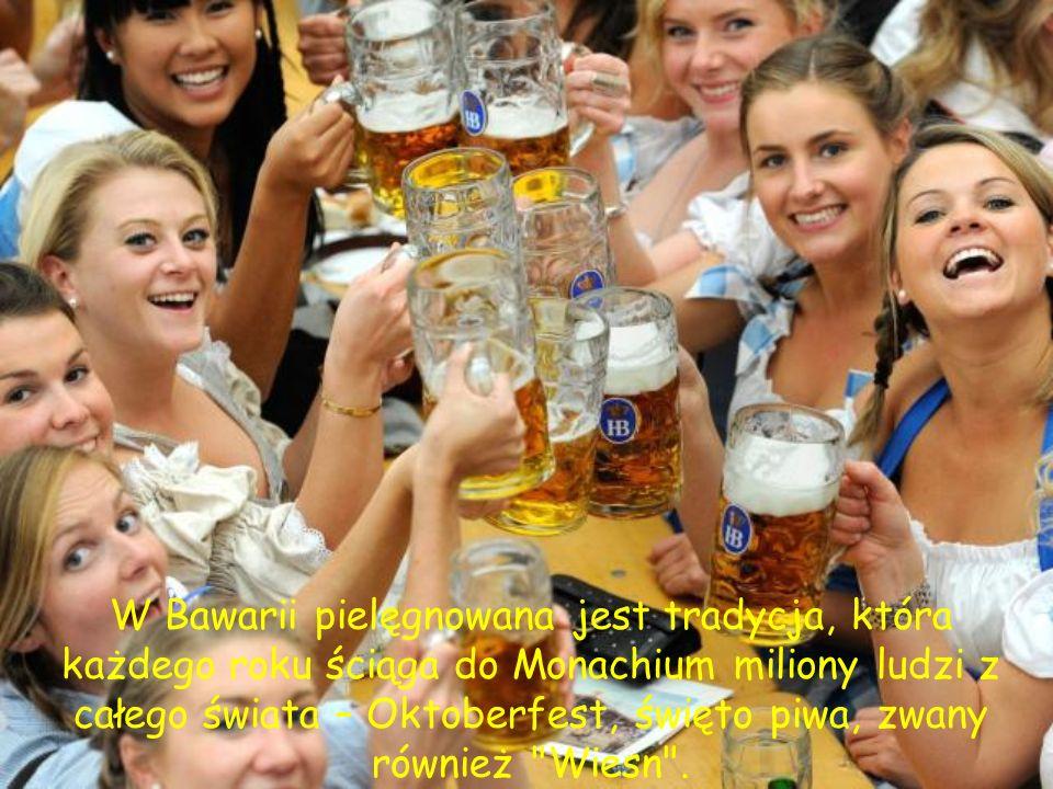 W Bawarii pielęgnowana jest tradycja, która każdego roku ściąga do Monachium miliony ludzi z całego świata – Oktoberfest, święto piwa, zwany również Wiesn .