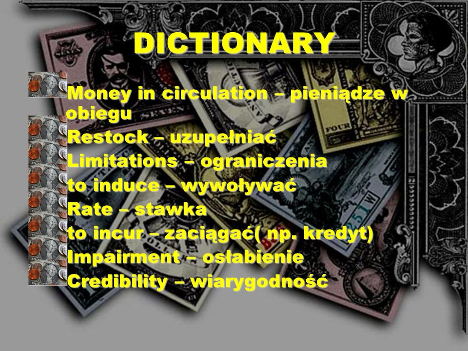 DICTIONARY Money in circulation – pieniądze w obiegu