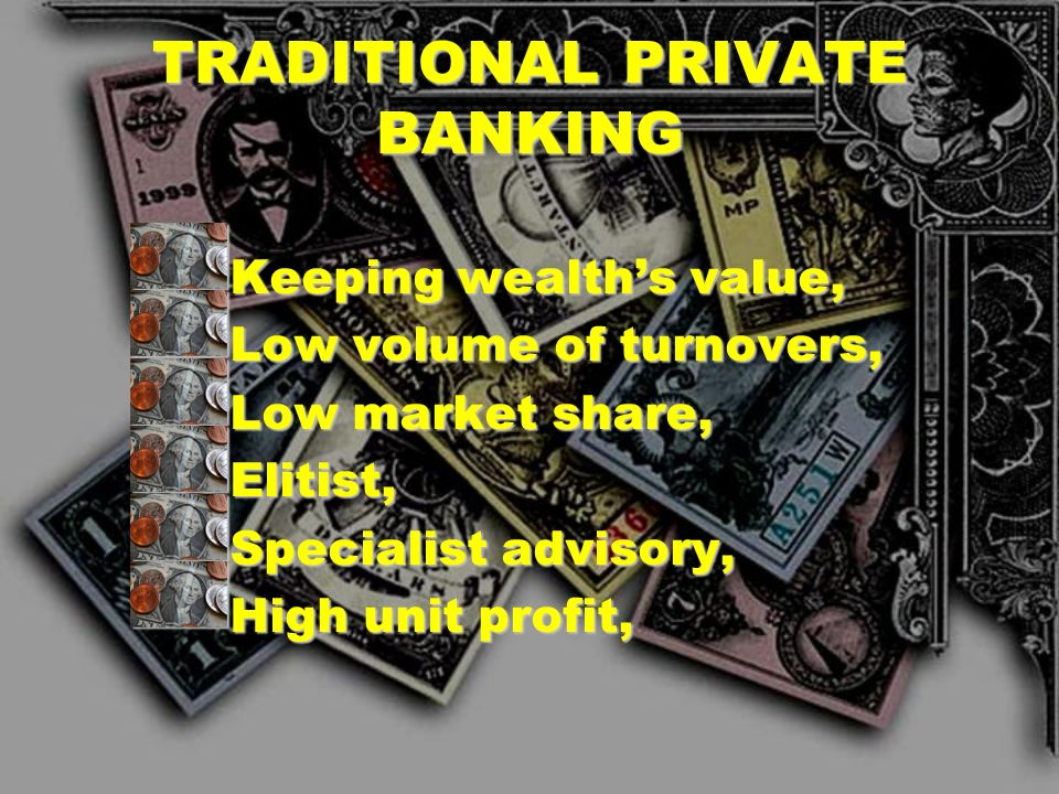 TRADITIONAL PRIVATE BANKING