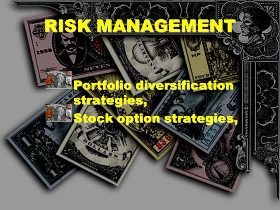 RISK MANAGEMENT Portfolio diversification strategies,