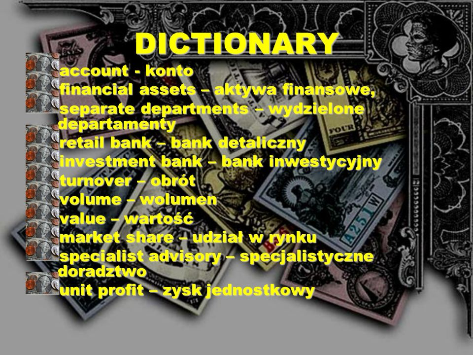 DICTIONARY account - konto financial assets – aktywa finansowe,