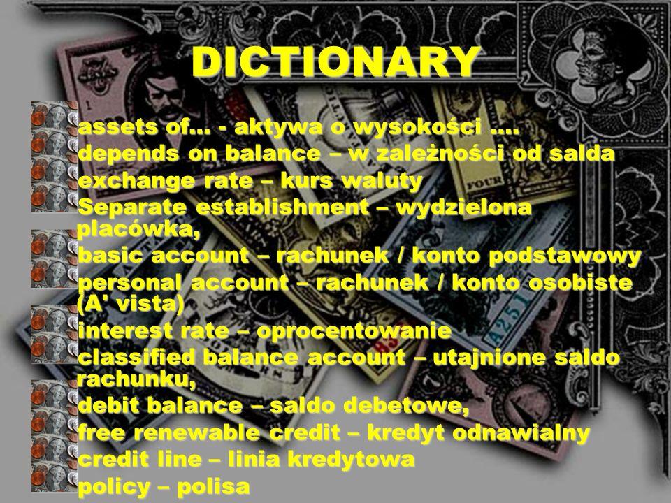 DICTIONARY assets of… - aktywa o wysokości ….