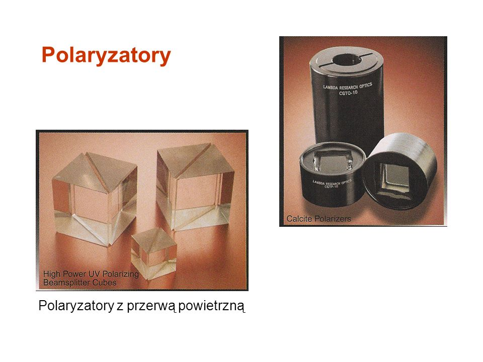 Polaryzatory Polaryzatory z przerwą powietrzną