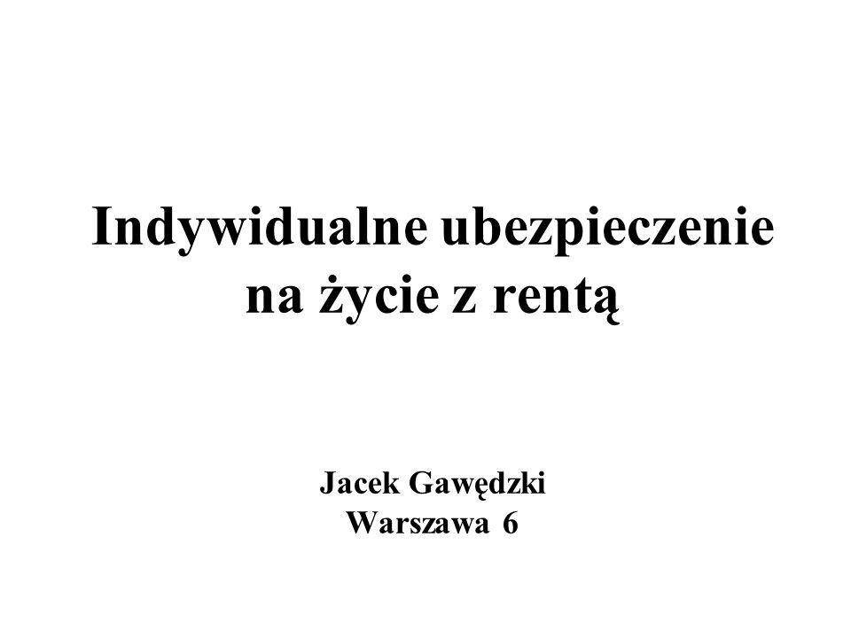 Indywidualne ubezpieczenie na życie z rentą Jacek Gawędzki Warszawa 6
