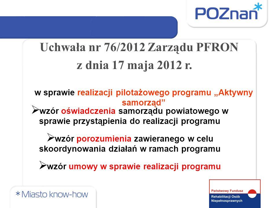 Uchwała nr 76/2012 Zarządu PFRON z dnia 17 maja 2012 r.