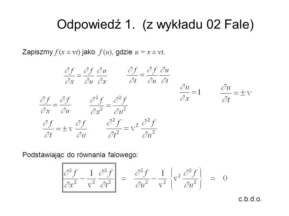 Odpowiedź 1. (z wykładu 02 Fale)