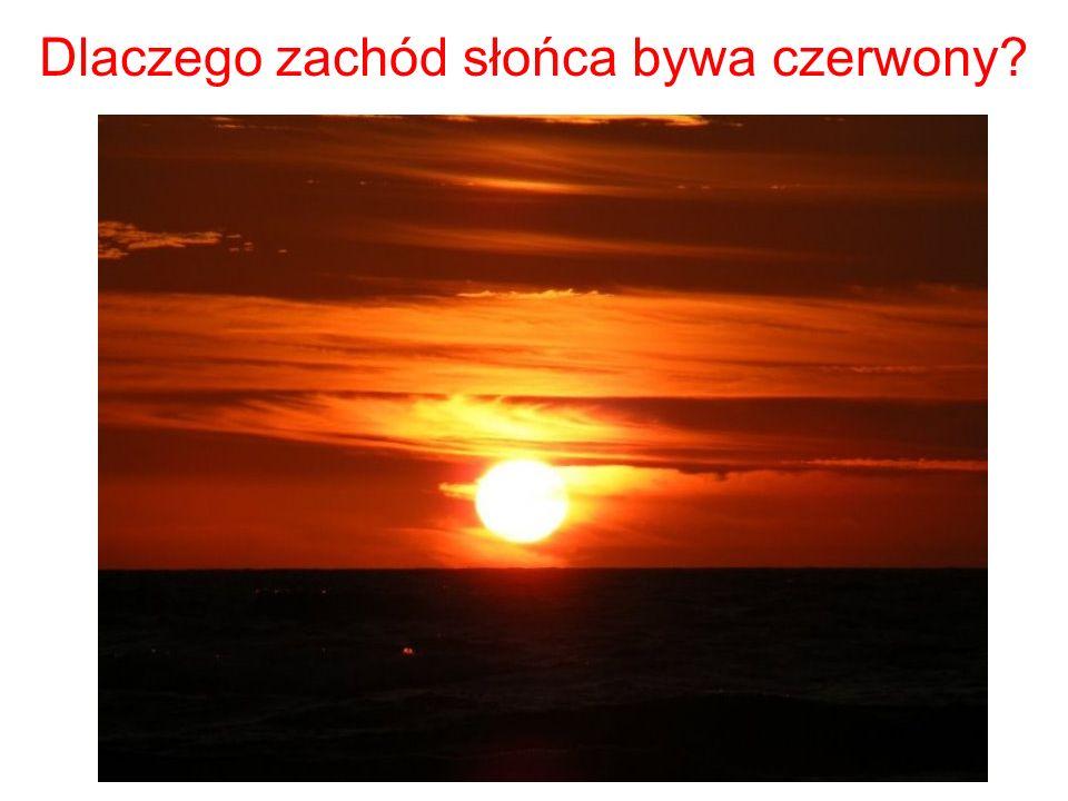 Dlaczego zachód słońca bywa czerwony