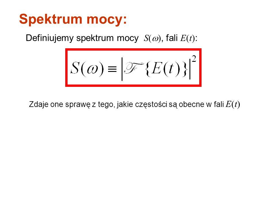 Spektrum mocy: Definiujemy spektrum mocy S(w), fali E(t):