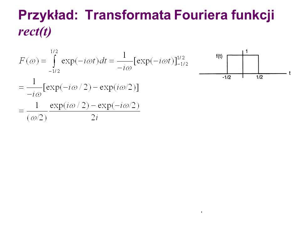 Przykład: Transformata Fouriera funkcji rect(t)