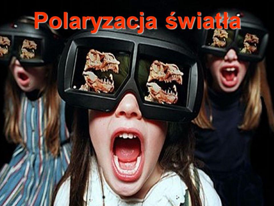 Polaryzacja światła Barwa i natężenie to dwie cechy światła, które są rejestrowane przez nasz zmysł wzroku.