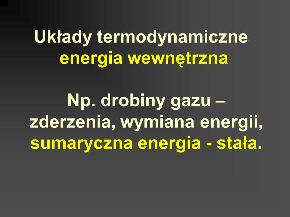 Układy termodynamiczne -energia wewnętrzna. Np