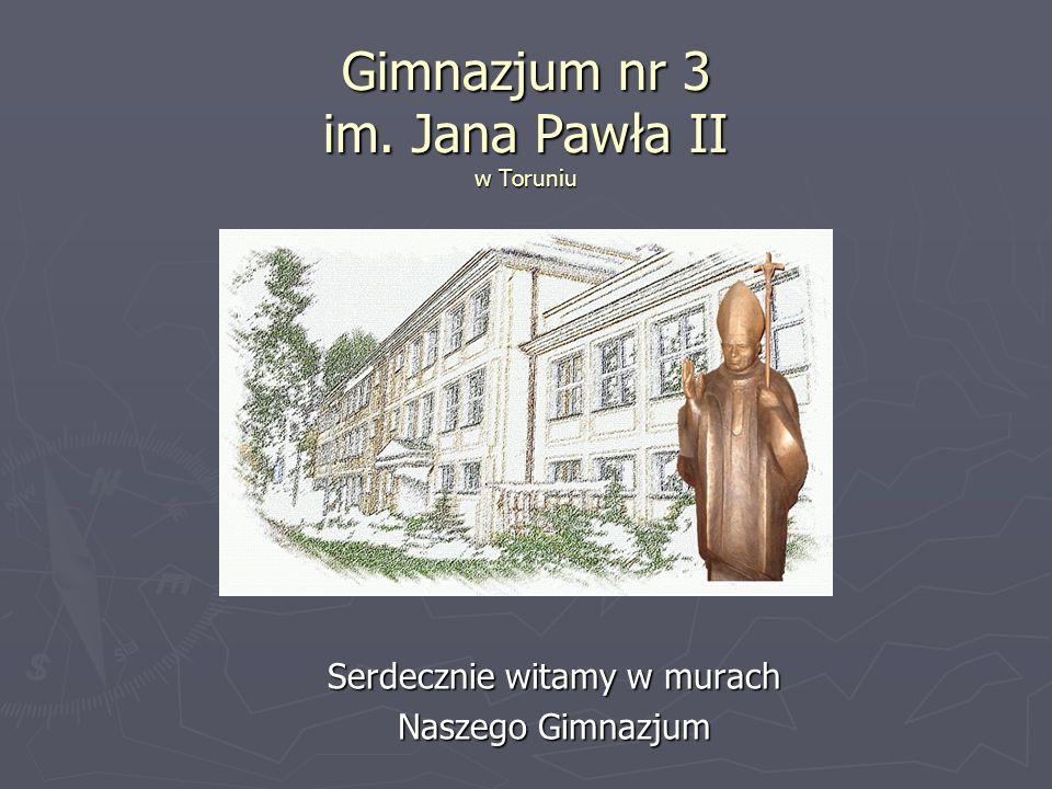 Gimnazjum nr 3 im. Jana Pawła II w Toruniu