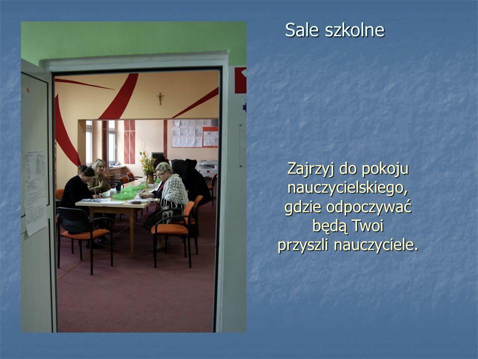 Sale szkolneZajrzyj do pokoju nauczycielskiego, gdzie odpoczywać będą Twoi przyszli nauczyciele.