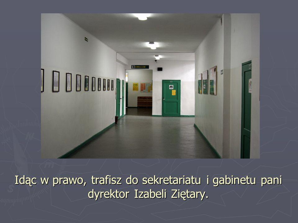 Idąc w prawo, trafisz do sekretariatu i gabinetu pani dyrektor Izabeli Ziętary.