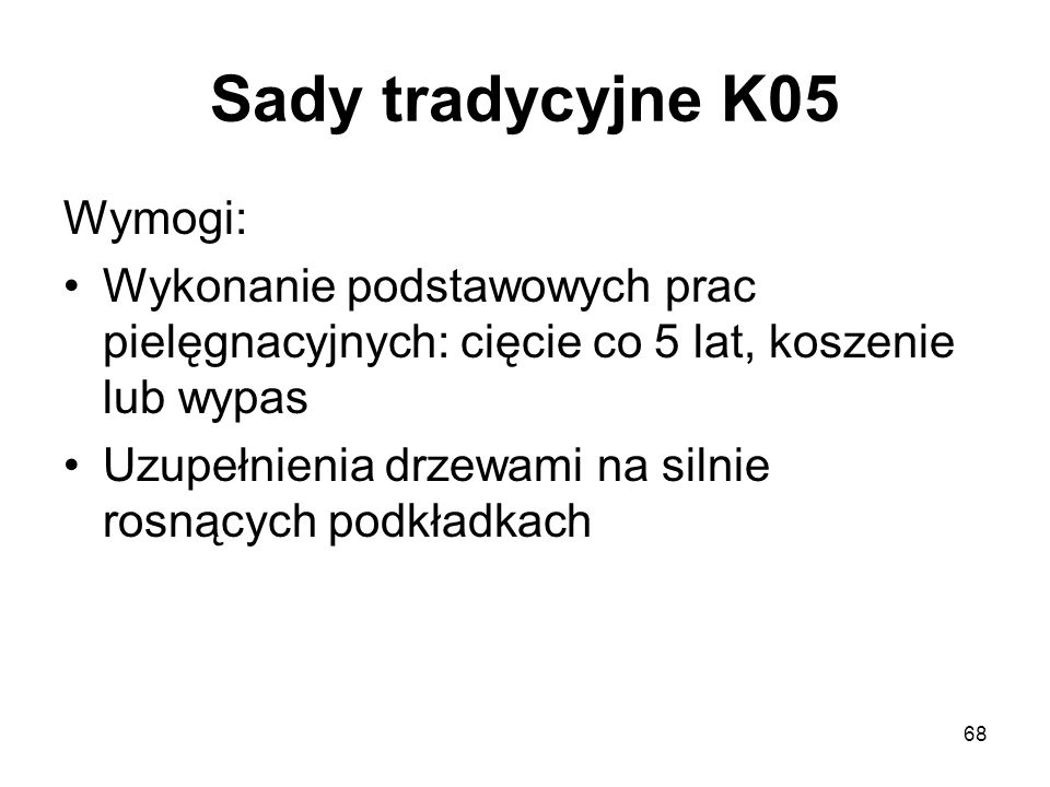 Sady tradycyjne K05 Wymogi: