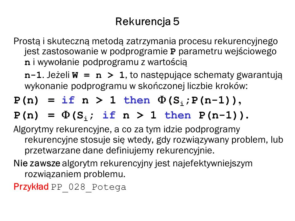 P(n) = if n > 1 then F(Si;P(n-1)),