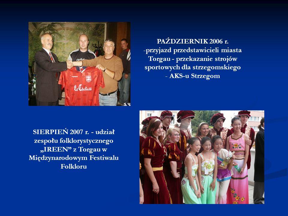 PAŹDZIERNIK 2006 r.przyjazd przedstawicieli miasta Torgau - przekazanie strojów sportowych dla strzegomskiego.