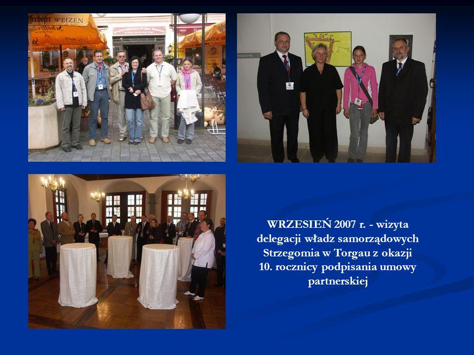 WRZESIEŃ 2007 r. - wizyta delegacji władz samorządowych Strzegomia w Torgau z okazji 10.