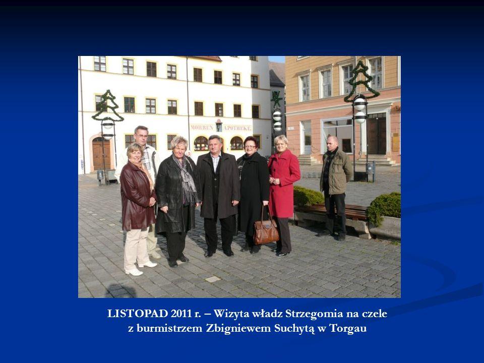 LISTOPAD 2011 r. – Wizyta władz Strzegomia na czele z burmistrzem Zbigniewem Suchytą w Torgau