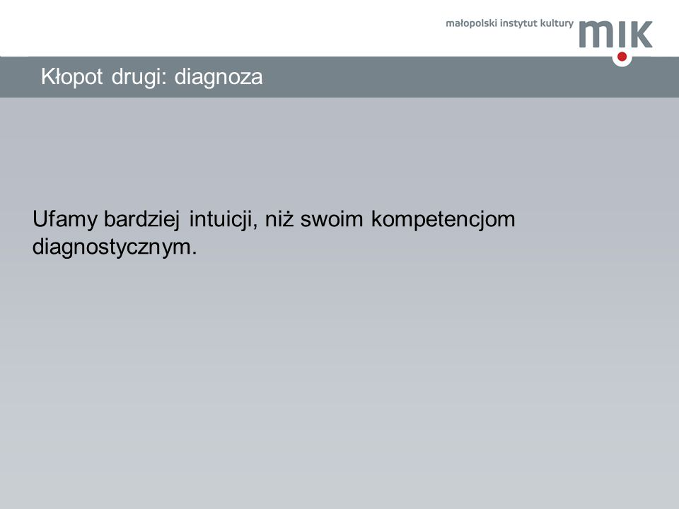 Kłopot drugi: diagnoza