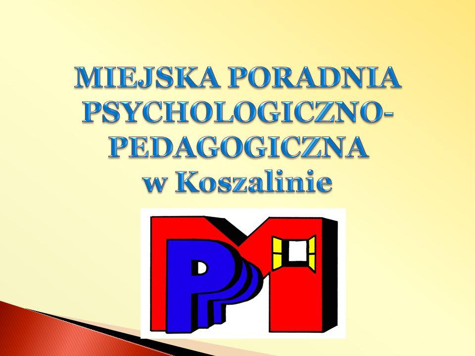MIEJSKA PORADNIA PSYCHOLOGICZNO-PEDAGOGICZNA w Koszalinie