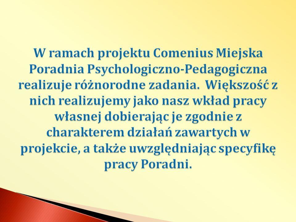 W ramach projektu Comenius Miejska Poradnia Psychologiczno-Pedagogiczna realizuje różnorodne zadania.
