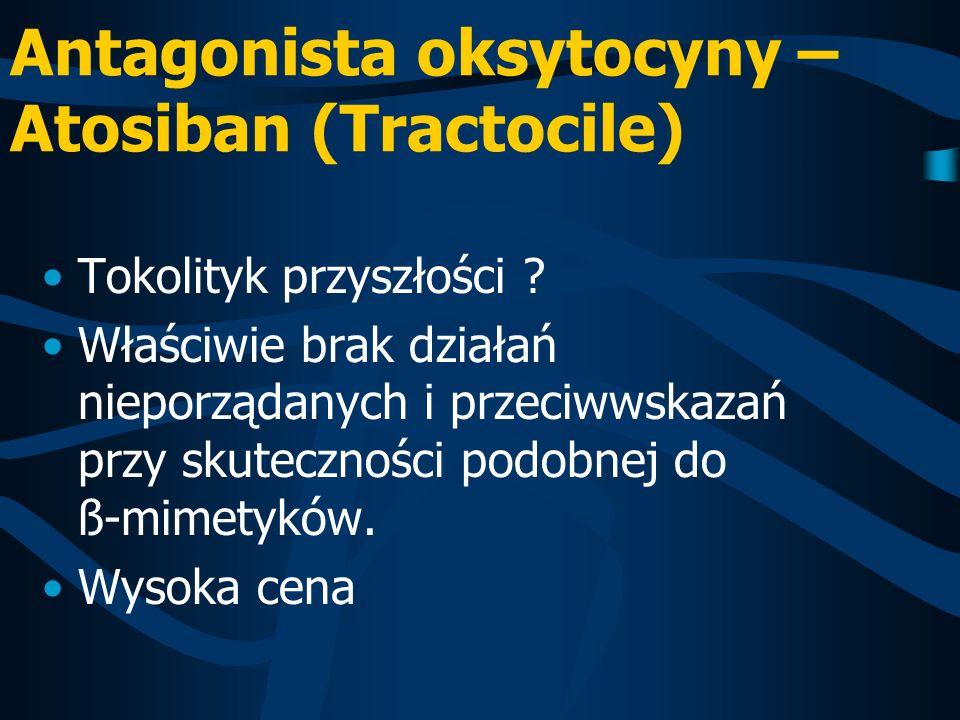 Antagonista oksytocyny – Atosiban (Tractocile)