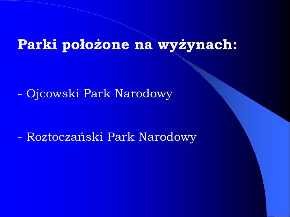 Parki położone na wyżynach:
