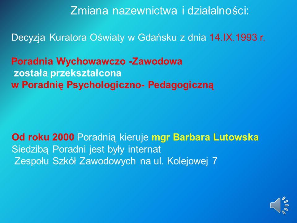 Zmiana nazewnictwa i działalności: