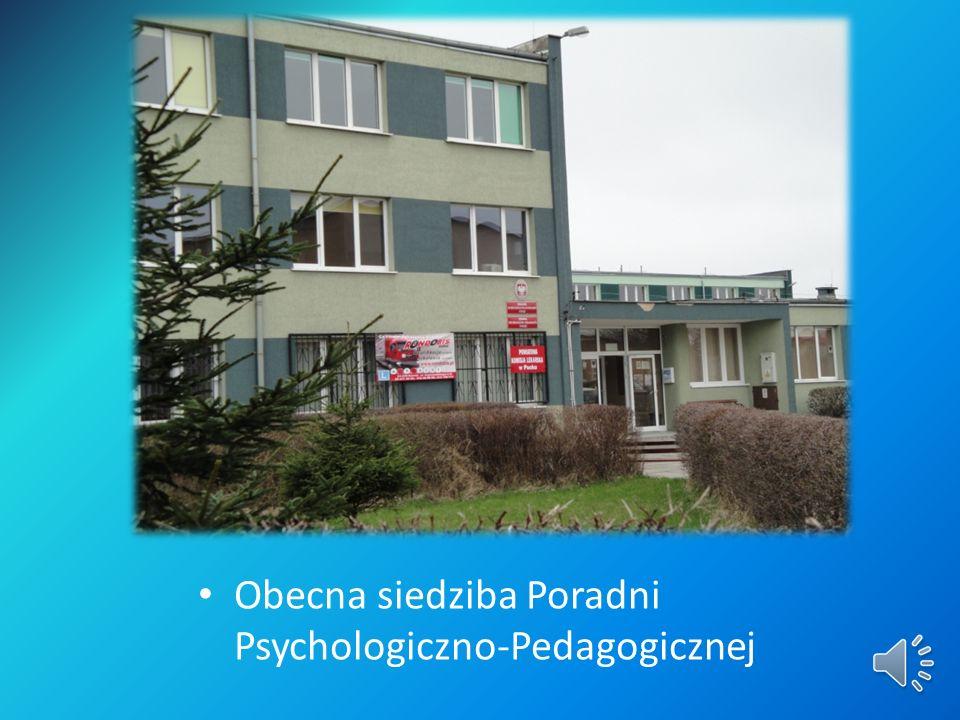 Obecna siedziba Poradni Psychologiczno-Pedagogicznej