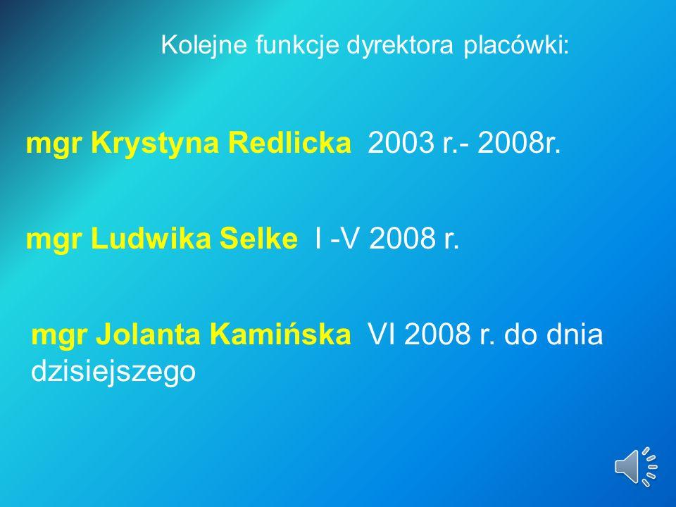 mgr Krystyna Redlicka 2003 r.- 2008r.