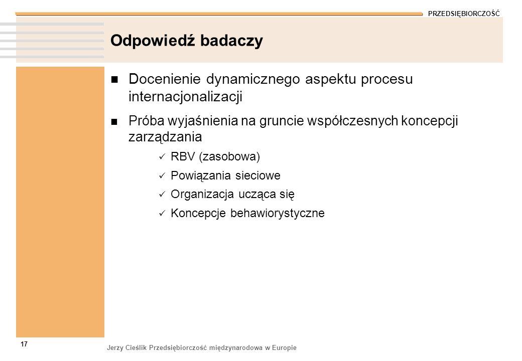 Odpowiedź badaczy Docenienie dynamicznego aspektu procesu internacjonalizacji. Próba wyjaśnienia na gruncie współczesnych koncepcji zarządzania.
