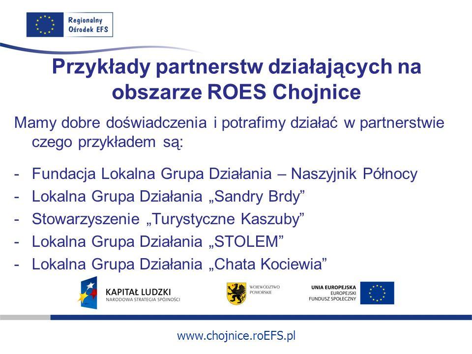 Przykłady partnerstw działających na obszarze ROES Chojnice