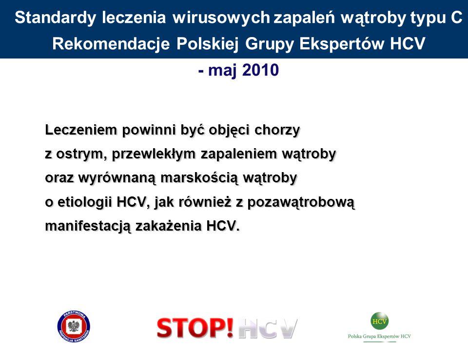 Standardy leczenia wirusowych zapaleń wątroby typu C Rekomendacje Polskiej Grupy Ekspertów HCV - maj 2010