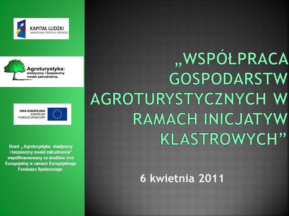 """""""Współpraca gospodarstw agroturystycznych w ramach inicjatyw klastrowych"""