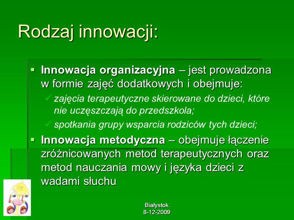 Rodzaj innowacji:Innowacja organizacyjna – jest prowadzona w formie zajęć dodatkowych i obejmuje: