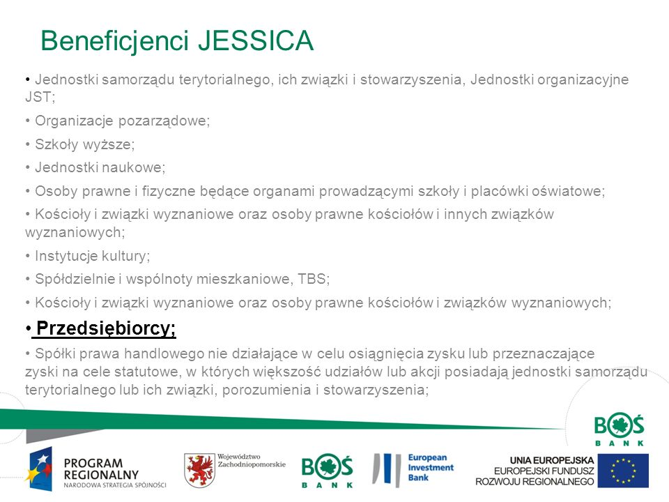 Beneficjenci JESSICA Przedsiębiorcy;