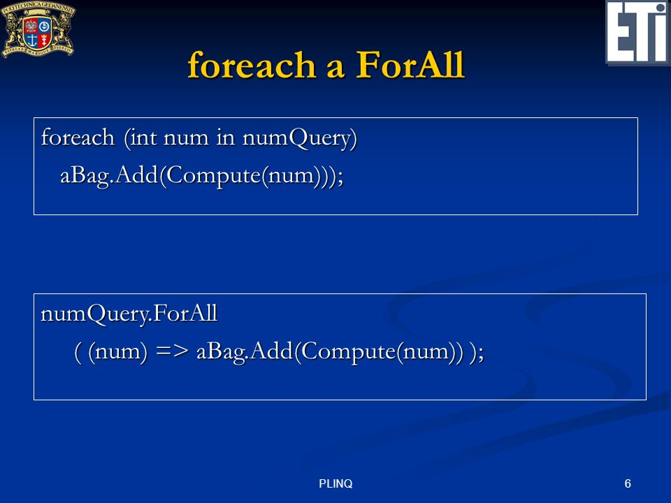 foreach a ForAll foreach (int num in numQuery)