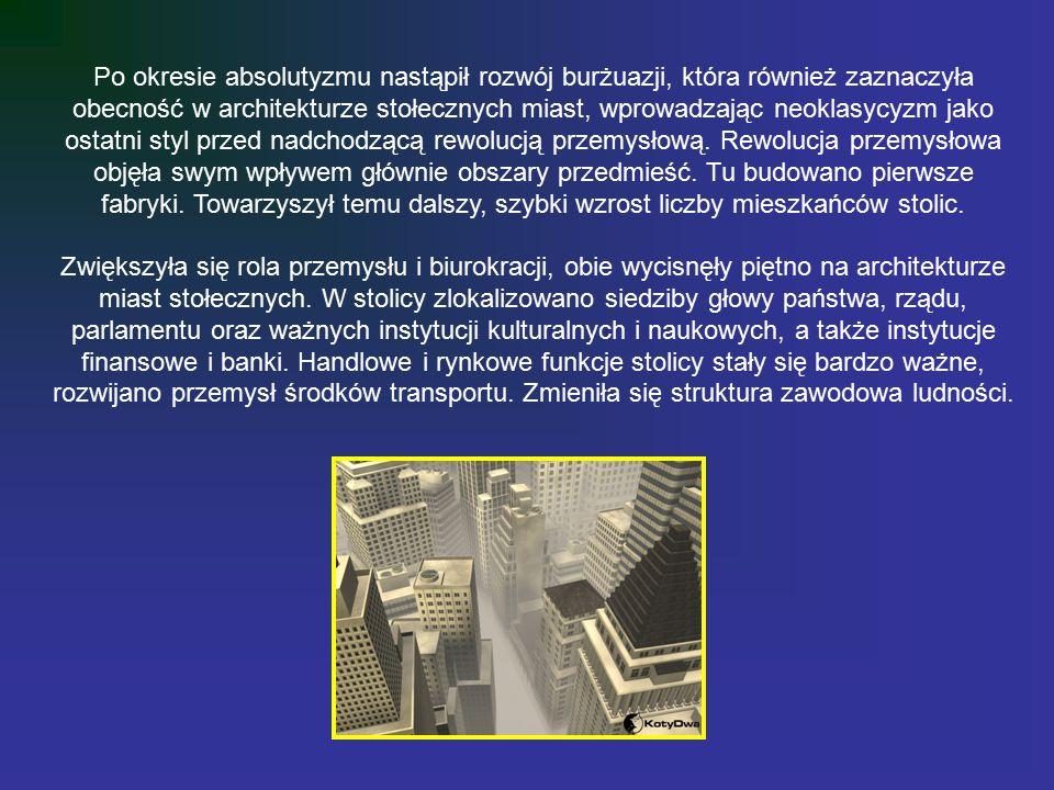 Po okresie absolutyzmu nastąpił rozwój burżuazji, która również zaznaczyła obecność w architekturze stołecznych miast, wprowadzając neoklasycyzm jako ostatni styl przed nadchodzącą rewolucją przemysłową. Rewolucja przemysłowa objęła swym wpływem głównie obszary przedmieść. Tu budowano pierwsze fabryki. Towarzyszył temu dalszy, szybki wzrost liczby mieszkańców stolic.