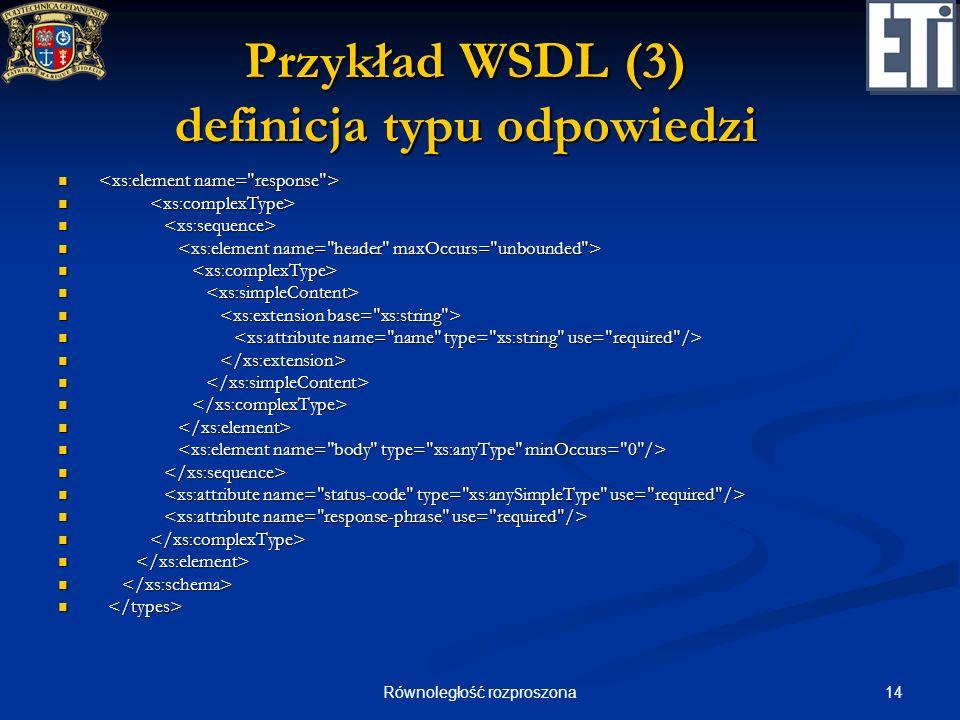 Przykład WSDL (3) definicja typu odpowiedzi