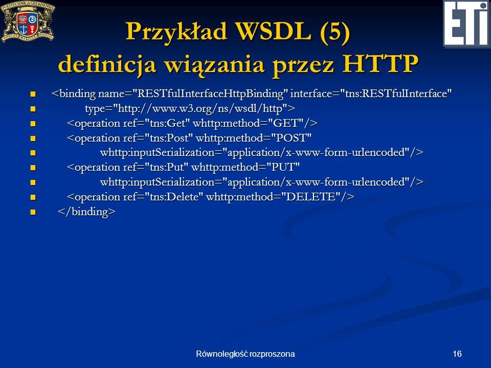 Przykład WSDL (5) definicja wiązania przez HTTP