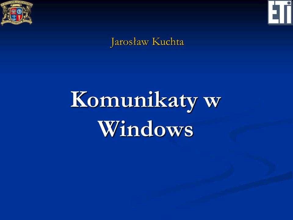 Jarosław Kuchta Komunikaty w Windows
