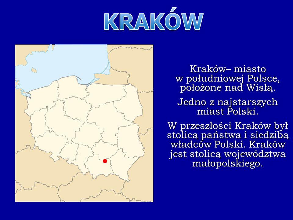 KRAKÓW Kraków– miasto w południowej Polsce, położone nad Wisłą.