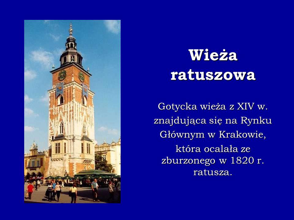 Wieża ratuszowa Gotycka wieża z XIV w. znajdująca się na Rynku
