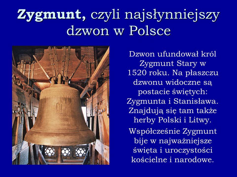 Zygmunt, czyli najsłynniejszy dzwon w Polsce