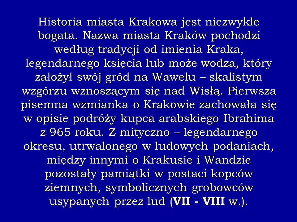 Historia miasta Krakowa jest niezwykle bogata