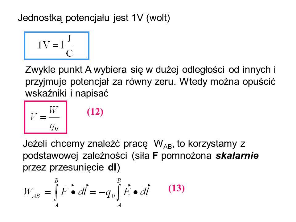 Jednostką potencjału jest 1V (wolt)